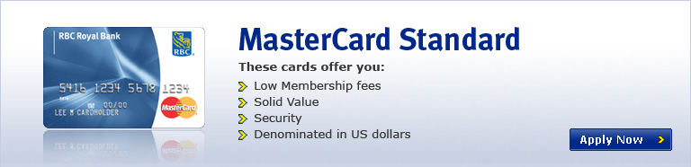 MasterCard Standard.These cards offer you: Low Membership fees, Solid Value, Security, Denominated in US dollars
