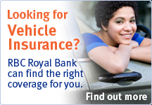 Looking for Vehicle Insurance? RBC Royal Bank can find the right coverage for you, find out more