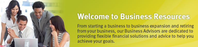 Welcome to Business Resources, From starting a business to business expansion and retiring from your business, our Business Advisors are dedicated to providing flexible financial solutions and advice to help you achieve your goals.