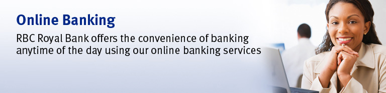 Online Banking - RBC Royal Bank offers the convenience of banking anytime of day using our online banking service