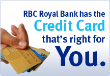 RBC Royal Bank has the Credit Card that's right for you.