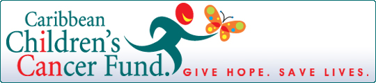 Carribean Children's Cancer Fund. Give Hope. Save Lives.