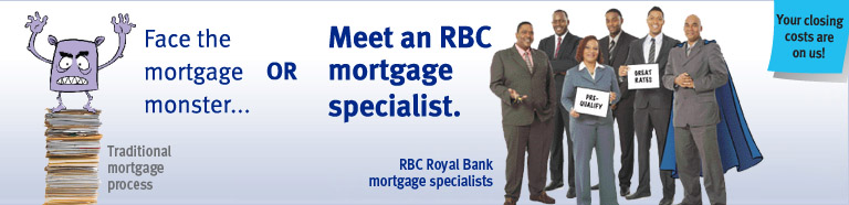 Face the mortgage monster...or meet an RBC mortgage specialist