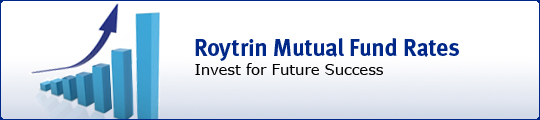 Roytrin Mutual Fund Rates.  Invest for Future Sucess
