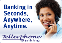 Banking in Seconds, Anywhere, Anytime. Tellerphone Banking